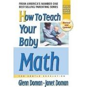 How to Teach Your Baby Math by Glenn Doman