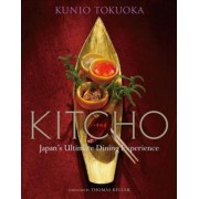 Kitcho: Japan's Ultimate Dining Experience by Kunio Tokuoka
