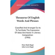 Thesaurus of English Words and Phrases by Peter Mark Roget