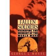 Fallen Soldiers by George L. Mosse
