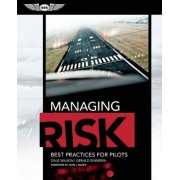 Managing Risk: Best Practices for Pilots by Dale Wilson