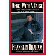 Rebel with a Cause by Graham Franklin