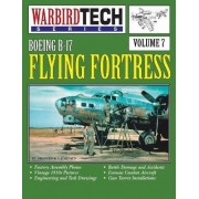 Boeing B-17 Flying Fortress- Warbirdtech Vol. 7 by Frederick A Johnsen
