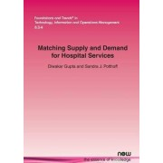 Matching Supply and Demand for Hospital Services by Diwakar Gupta
