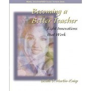 Becoming a Better Teacher by Giselle O. Martin-Kniep