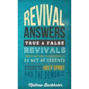 Revival Answers, True and False Revivals, Genuine or Counterfeit by Mathew Backholer