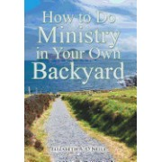 How to Do Ministry in Your Own Backyard