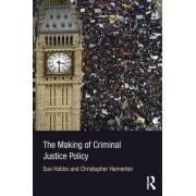 The Making of Criminal Justice Policy by Sue Hobbs
