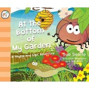 At the Bottom of My Garden. A 'Rhyme and Sign' Adventure with British Sign Language (BSL, Baby Signing) by Sue Searle