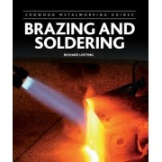 Brazing and Soldering by Richard Lofting