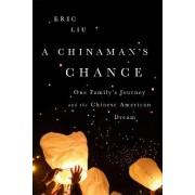 A Chinaman's Chance by Eric Liu