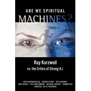 Are We Spiritual Machines? by Jay W Richards