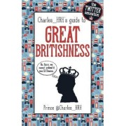 Prince Charles_ HRH's Guide to Great Britishness by @Charles_HRH