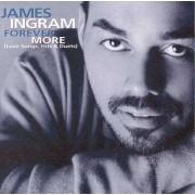 James Ingram - Forever More ( Love Songs, Hits & Duets) (0010058217428) (1 CD)