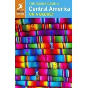 The Rough Guide to Central America on a Budget by Rough Guides