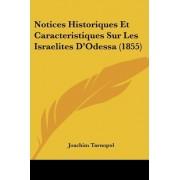 Notices Historiques Et Caracteristiques Sur Les Israelites D'Odessa (1855) by Joachim Tarnopol