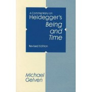 A Commentary on Heidegger's Being and Time by Michael Gelven