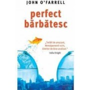 Perfect barbatesc - John O Farrell