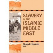Slavery in Islamic Middle East by Shaun Marmon