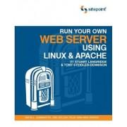 Run Your Own Web Server Using Linux and Apache by Stuart Langridge