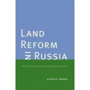 Land Reform in Russia by Stephen K. Wegren