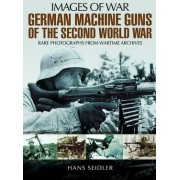 German Machine Guns of the Second World War by Hans Seidler