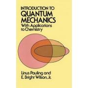 Introduction to Quantum Mechanics by Linus Pauling