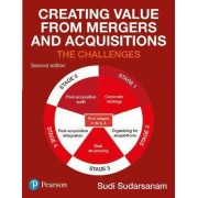 Creating Value from Mergers and Acquisitions by Sudi Sudarsanam