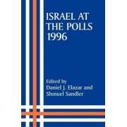 Israel at the Polls, 1996 by Daniel J. Elazar