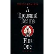 A Thousand Deaths Plus One by Sergio Ramirez