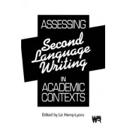 Assessing Second Language Writing in Academic Contexts by Liz Hamp-Lyons