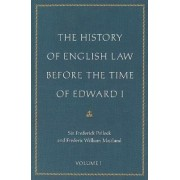 History of English Law Before the Time of Edward I by Sir Frederick Pollock