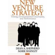 New Venture Strategy by Dean A. Shepherd
