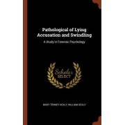 Pathological of Lying Accusation and Swindling: A Study in Forensic Psychology