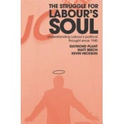 The Struggle for Labour's Soul by Raymond Plant