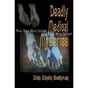 Deadly Medical Mysteries by Dian Dincin Buchman