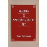 Readings in Nineteenth-Century Art by Janis A. Tomlinson
