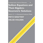 Soliton Equations and Their Algebro-Geometric Solutions: Volume 1, (1+1)-Dimensional Continuous Models: (1+1)- Dimensional Continuous Models v.1 by Fritz Gesztesy