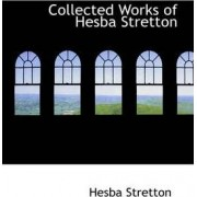 Collected Works of Hesba Stretton by Hesba Stretton