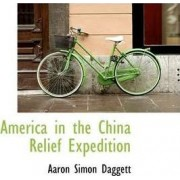 America in the China Relief Expedition by Aaron Simon Daggett