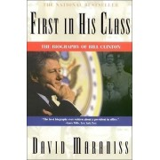 First in His Class: Bill Clinton by David Maraniss