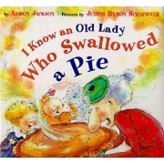 I Know an Old Lady Who Swallowed a Pie by Alison Jackson