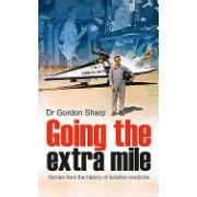 Going the Extra Mile: Stories from the History of Aviation Medicine
