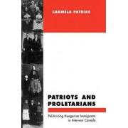 Patriots and Proletarians by Carmela Patrias