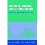 Biomass, Energy, and Environment by N.H. Ravindranath