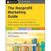 The Nonprofit Marketing Guide by Kivi LeRoux Miller