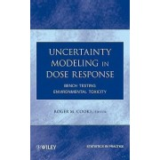 Uncertainty Modeling in Dose Response by Roger M. Cooke