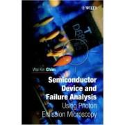 Semiconductor Device Analysis Using Photon Emisson Microscopy by Wai-Kin Chim