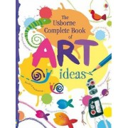 The Usborne Complete Book Of Art Ideas Reduced Spiral Bound by Fiona Watt