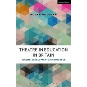 Theatre in Education in Britain by Roger Wooster